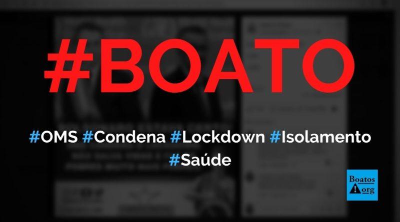 OMS condena lockdown e é contra o isolamento para combater a Covid-19, diz boato (Foto: Reprodução/Facebook)