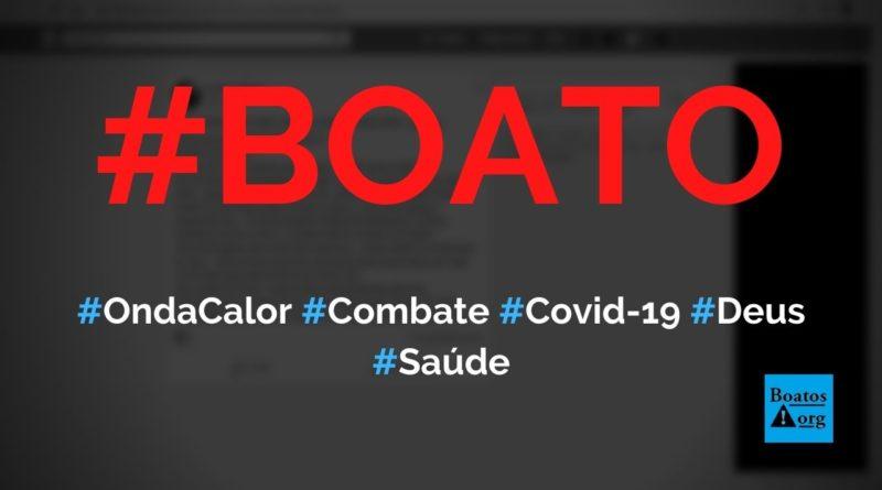 Onda de calor no Brasil combate a Covid-19 porque o coronavírus não suporta altas temperaturas, diz boato (Foto: Reprodução/Facebook)