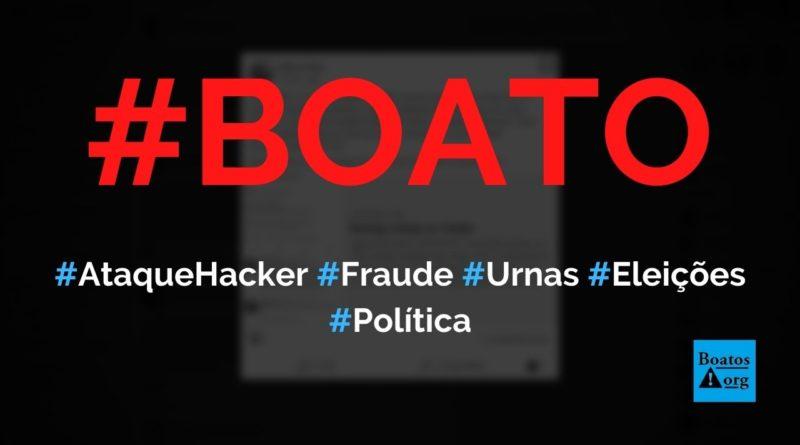 Ataque hacker revela fraude nas urnas eletrônicas nas eleições de 2020, diz boato (Foto: Reprodução/Facebook)