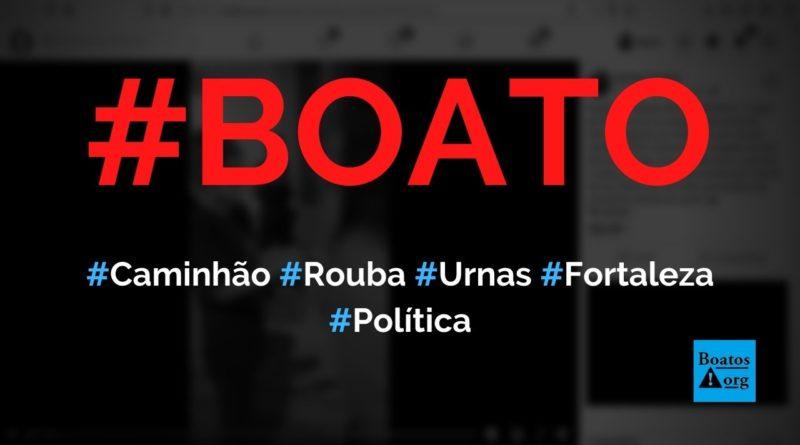 Caminhão rouba urnas em Fortaleza e prova fraude nas eleições 2020, diz boato (Foto: Reprodução/Facebook)
