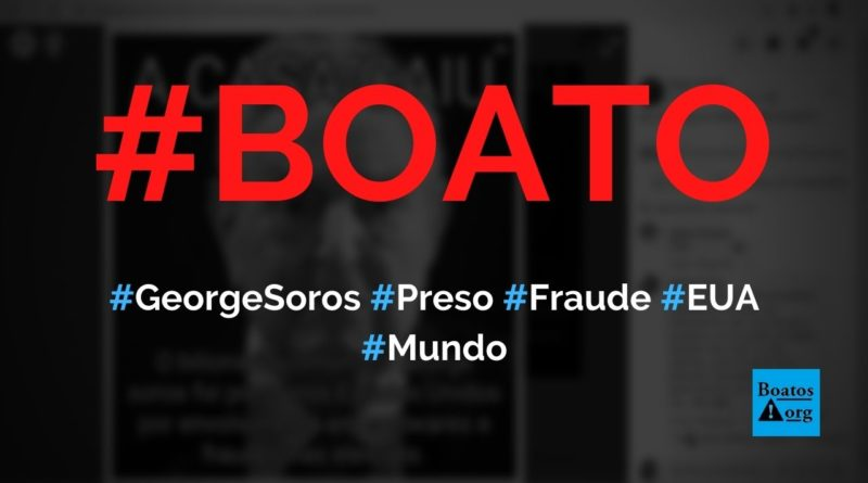 George Soros foi preso na Filadélfia (EUA) por fraude nas eleições, diz boato (Foto: Reprodução/Facebook)