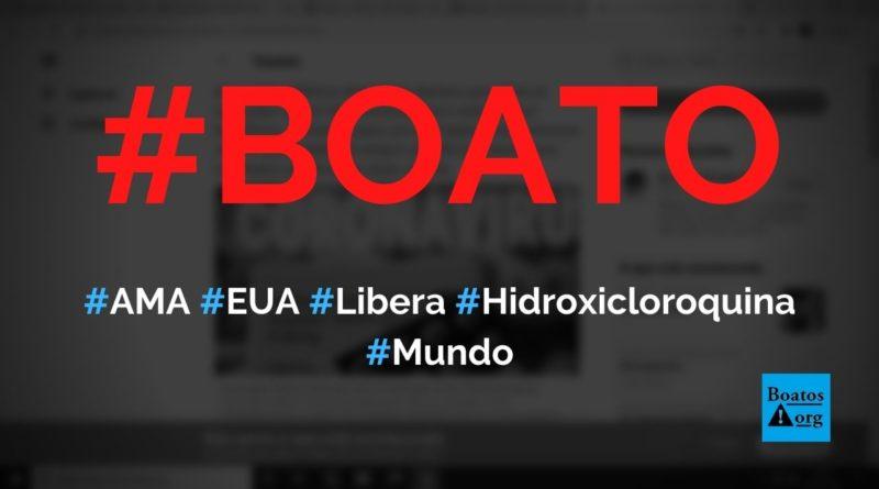Associação Americana de Médicos (AMA) libera cloroquina para tratamento precoce contra Covid-19, diz boato (Foto: Reprodução/Facebook)