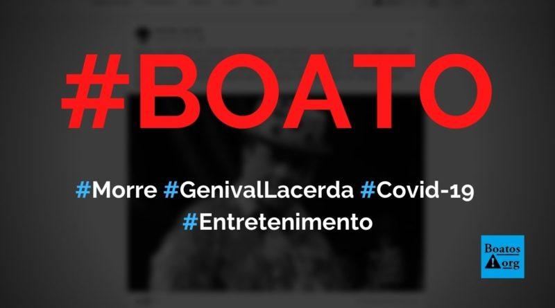 Genival Lacerda morreu nesta madrugada vítima da Covid-19, diz boato (Foto: Reprodução/Facebook)
