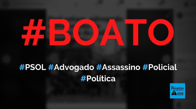PSOL contratou advogado para defender homem que matou PM no Rio, diz boato (Foto: Reprodução/Facebook)