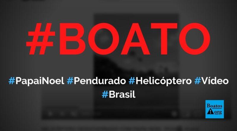 Papai Noel fica pendurado em helicóptero na chegada em Recife, diz boato (foto: Reprodução/YouTube)