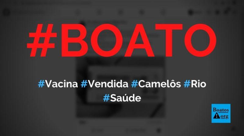 Vacina contra Covid-19 é vendida por camelôs em Madureira, no Rio, diz boato (Foto: Reprodução/Facebook)
