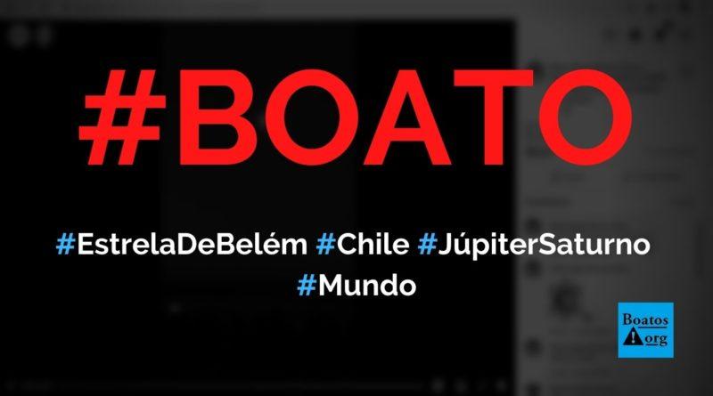 Vídeo mostra Estrela de Belém (junção de Júpiter com Saturno) vista do Chile, diz boato (Foto: Reprodução/Facebook)