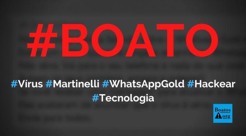 Vírus Martinelli e WhatsApp Gold vão hackear seu celular, diz boato (Foto: Reprodução/Facebook)