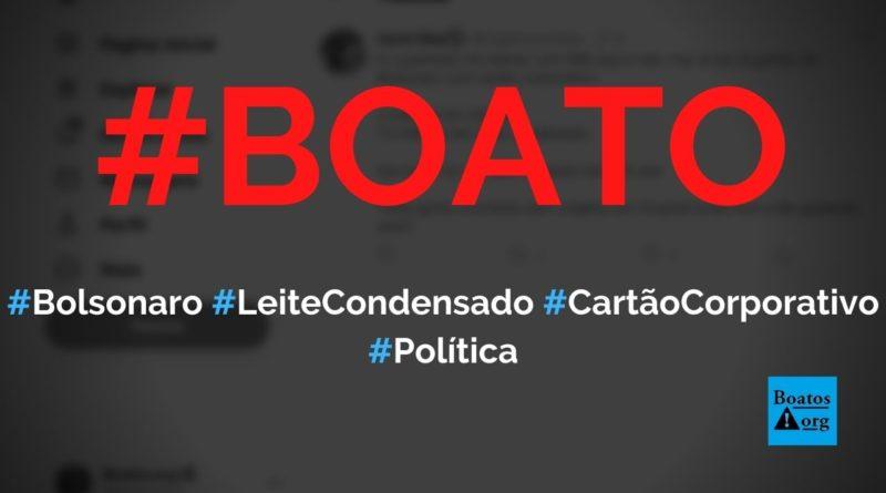 Bolsonaro gastou R$ 15 milhões com leite condensado e R$ 2 milhões com chicletes no cartão corporativo, diz boato (Foto: Reprodução/Twitter)