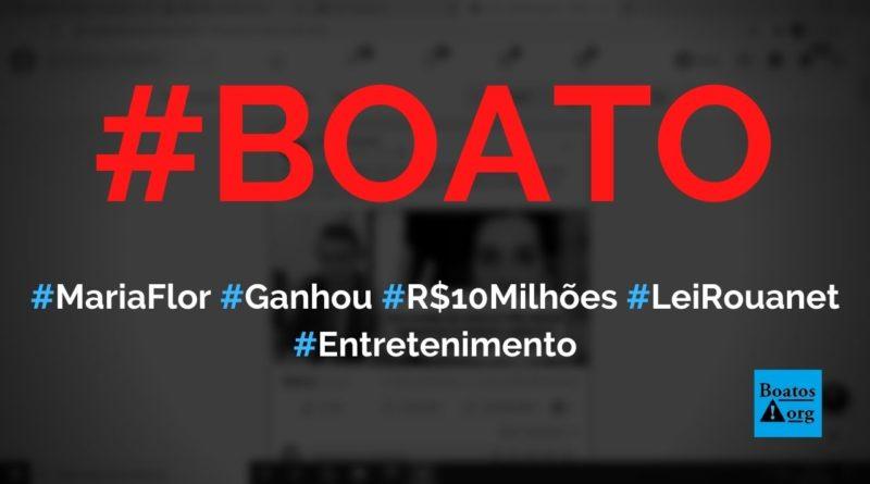 Maria Flor ganhou R$ 10 milhões da Lei Rouanet na era do PT, diz boato (Foto: Reprodução/Facebook)