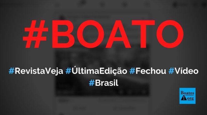 Revista Veja fechou e funcionários gravaram impressão da última edição, diz boato (Foto: Reprodução/Facebook)