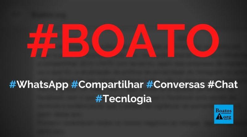 WhatsApp vai compartilhar conversas de usuários após nova atualização, diz boato (Foto: Reprodução/WhatsApp)