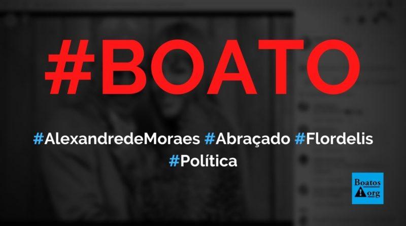 Alexandre de Moraes e Flordelis aparecem abraçados em foto, diz boato (Foto: Reprodução/Facebook)