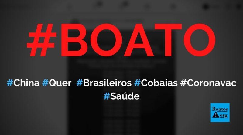 China não teve fase 3 da Coronavac porque quer que brasileiros sejam cobaias, diz boato (Foto: Reprodução/Facebook)