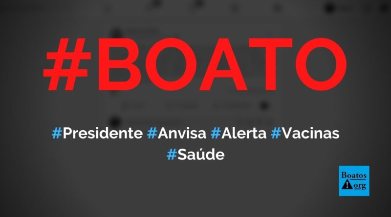 Diretor-presidente da Anvisa diz que população corre risco grave ao tomar vacinas, diz boato (Foto: Reprodução/Facebook)