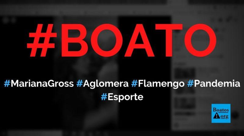 Mariana Gross comemora título do Flamengo no Brasileirão e aglomera em meio à pandemia, diz boato (Foto: Reprodução/Facebook)