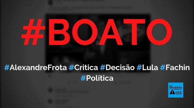 Alexandre Frota critica STF após decisão de Fachin sobre Lula, diz boato (Foto: Reprodução/Facebook)
