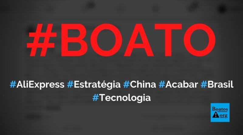 AliExpress (AliHouse) é uma estratégia da China para acabar com empresas do Brasil, diz boato (Foto: Reprodução/Facebook)