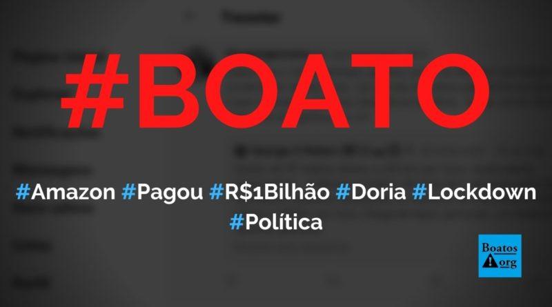 Amazon pagou R$ 1 bilhão para Doria decretar lockdown em São Paulo e prejudicar comércio, diz boato (Foto: Reprodução/Facebook)