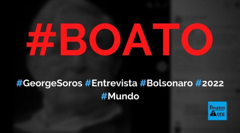 George Soros diz que Bolsonaro não ganha eleições de 2022 no Brasil
