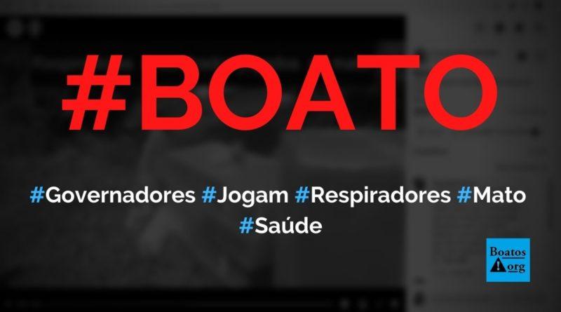 Governadores e prefeitos jogam respiradores no mato para prejudicar Bolsonaro, diz boato (Foto: Reprodução/Facebook)