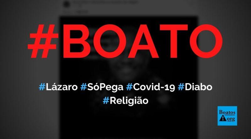 Irmão Lázaro disse que só pega Covid-19 quem é do diabo, diz boato (Foto: Reprodução/Facebook)