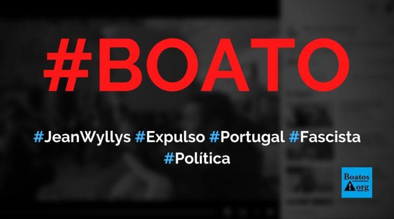 Jean Wyllys foi expulso de Portugal e chamado de fascista, diz boato (Foto: Reprodução/Facebook)