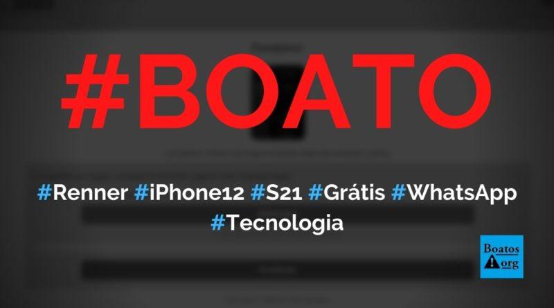 Renner dá um celular (iPhone 12 Pro ou Samsung Galaxy S21) grátis em site no WhatsApp, diz boato (Foto: Reprodução/Facebook)