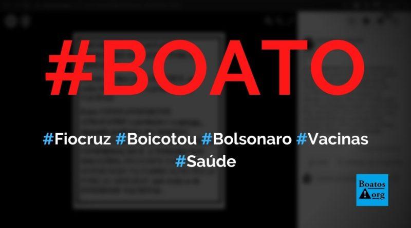 Fiocruz atrasou entrega de vacinas porque faz boicote a Bolsonaro, diz boato (Foto: Reprodução/Facebook)