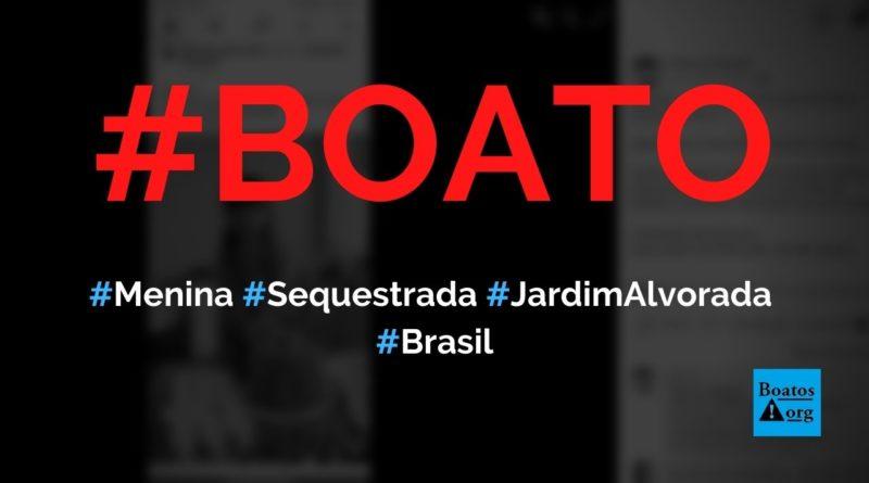 Menina sequestrada no Jardim Alvorada está desaparecida, diz boato (Foto: Reprodução/Facebook)