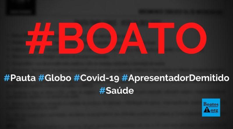 Pauta sinistra da Globo para Covid é revelada por apresentador demitido, diz boato (Foto: Reprodução/Facebook)