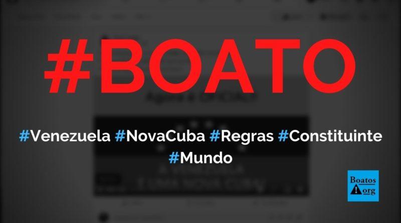 Venezuela é uma nova Cuba após divulgação de regras da nova Constituinte, diz boato (Foto: Reprodução/Facebook)