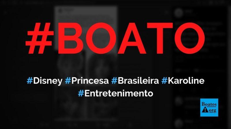 Disney libera fotos da primeira princesa brasileira, a Karoline, diz boato (Foto: Reprodução/Facebook)