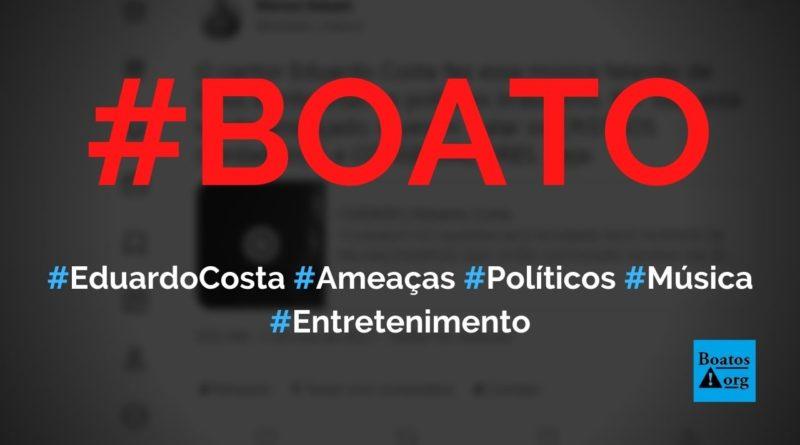 """Eduardo Costa recebeu ameaças de morte de políticos após lançar música """"Cuidado"""", diz boato (Foto: Reprodução/Twitter)"""