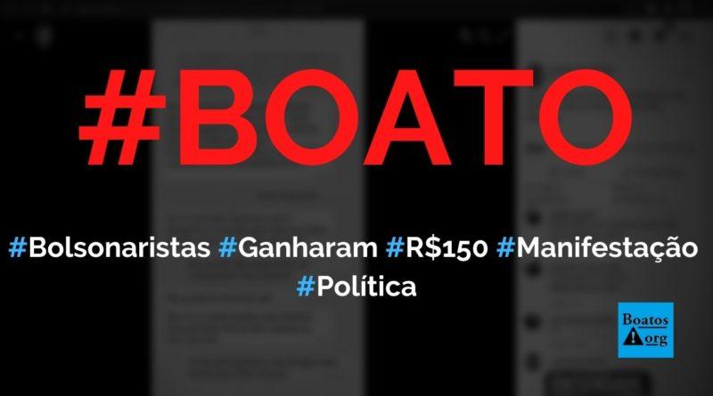 Print prova que bolsonaristas ganharam R$ 150 para irem na manifestação de 1º de maio, diz boato (Foto: Reprodução/Facebook)