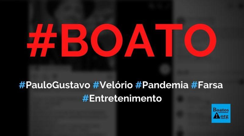 Velório de Paulo Gustavo no Theatro Municipal prova que pandemia é uma farsa, diz boato (Foto: Reprodução/Facebook)