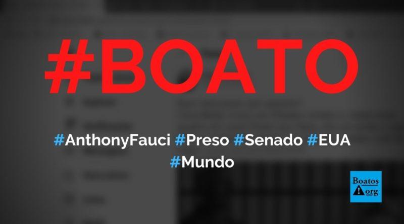Anthony Fauci vai ser preso pelo Senado dos EUA, diz boato (Foto: Reprodução/Twitter)