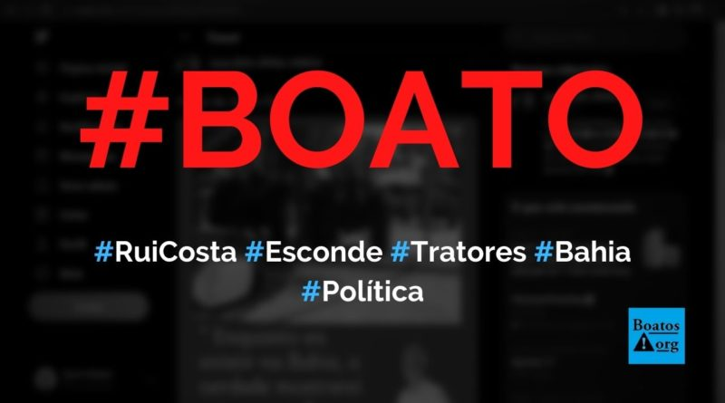 Bolsonaro manda tratores para Bahia e Rui Costa não entrega, diz boato (Foto: Reprodução/Twitter)