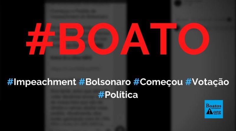 Começou votação do impeachment de Bolsonaro e estão divulgando só em grupos de esquerda, diz boato (Foto: Reprodução/Facebook)