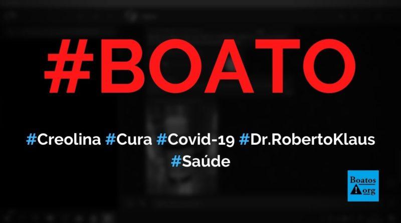 Creolina cura a Covid-19 e mata o coronavírus, diz médico Roberto Klaus, diz boato (Foto: Reprodução/Facebook)