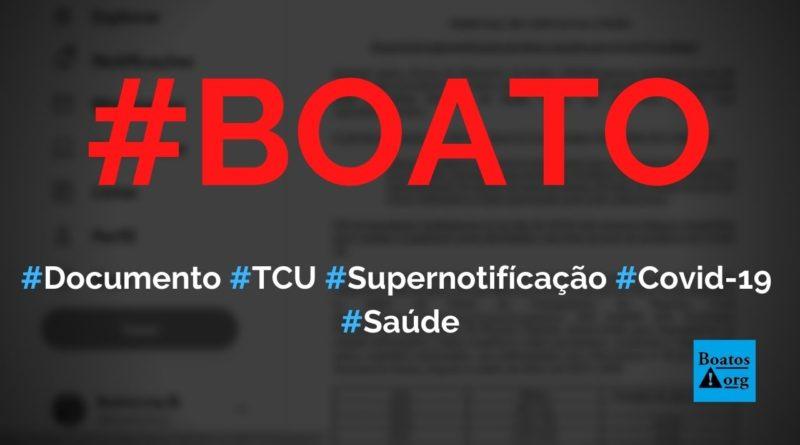 """Documento """"Da possível supernotificação de óbitos causados por Covid-19 no Brasil"""" é do TCU, diz boato (Foto: Reprodução/Twitter)"""