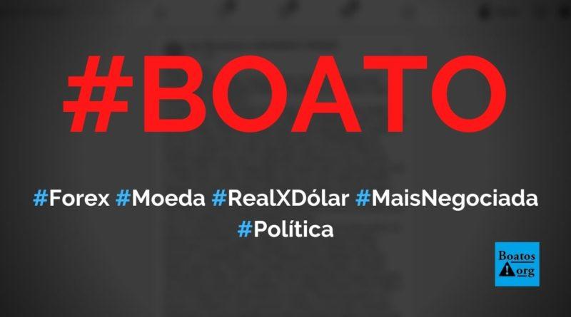 Forex tem moeda do Brasil x EUA (Real x Dólar) como a mais negociada graças ao governo Bolsonaro, diz boato (Foto: Reprodução/Facebook)