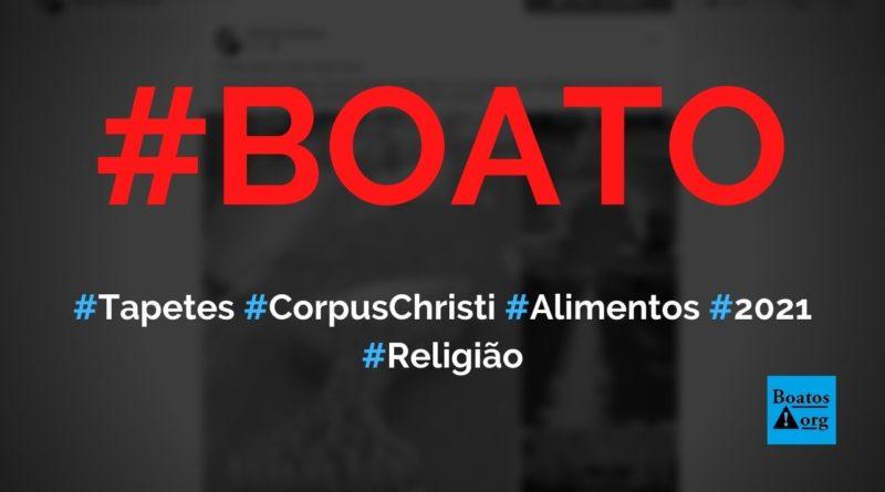 Fotos mostram tapetes de Corpus Christi feitos com alimentos doados em Porto Ferreira em 2021, diz boato (Foto: Reprodução/Facebook)