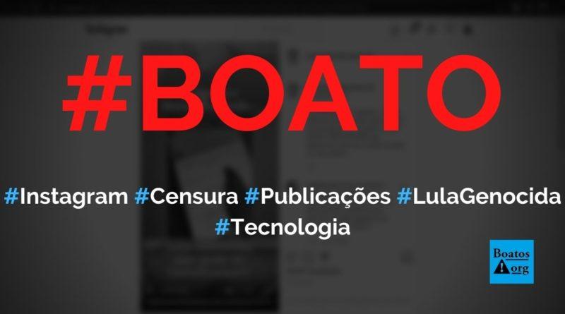 Instagram censura publicações com as palavras Lula genocida, diz boato (Foto: Reprodução/Facebook)