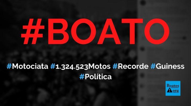 Motociata de Bolsonaro teve 1.324.523 motos e bateu recorde no Guinness Book, diz boato (Foto: Reprodução/Facebook)