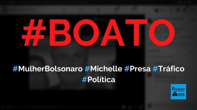 Mulher de Bolsonaro (Michelle) já foi presa por tráfico de drogas, diz boato (Foto: Reprodução/Facebook)