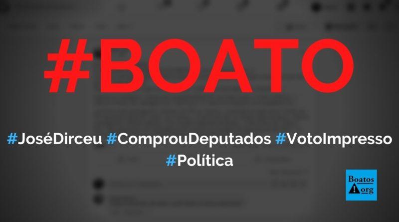 José Dirceu vai pagar propina para deputados e senadores não aprovarem voto impresso, diz boato (Foto: Reprodução/Facebook)