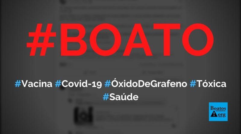 Vacinas contra Covid-19 contêm 80% a 90% de óxido de grafeno, diz boato (Foto: Reprodução/Facebook)