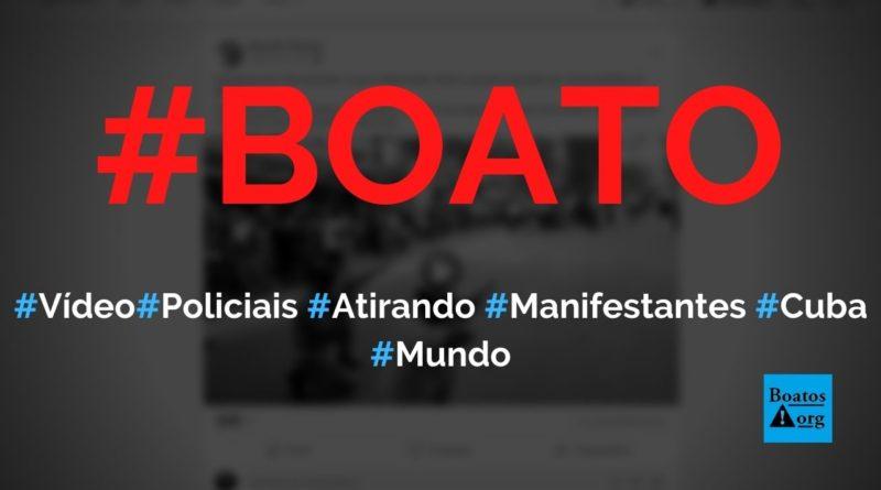 Vídeo mostra policiais em Cuba atirando no povo em manifestação, diz boato (Foto: Reprodução/Facebook))