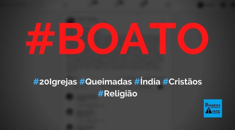 20 igrejas foram queimadas e querem matar 200 missionários cristãos na Índia, diz boato (Foto: Reprodução/Facebook)